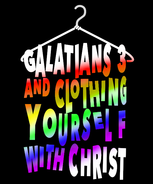 Baptism is clothing yourself with Christ.