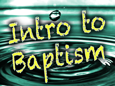 Introduction to water baptism.